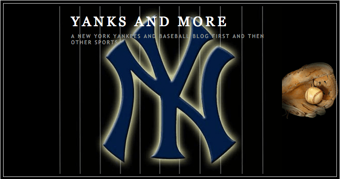 yanks and more Yankees Blogs